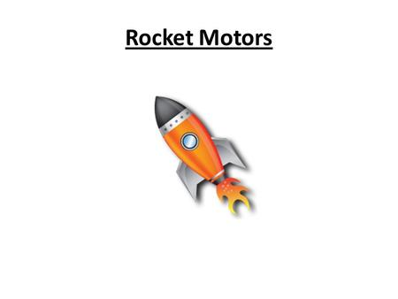 Rocket Motors. Kerosene and O 2 Must be pumped very fast and at a high pressure. Pump turbines spin at 35,000 rpm, which is twice as fast as a jet engine.