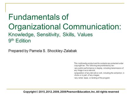 Copyright © 2012, 2009, 2006 Pearson Education, Inc. All rights reserved Fundamentals of Organizational Communication: Knowledge, Sensitivity, Skills,