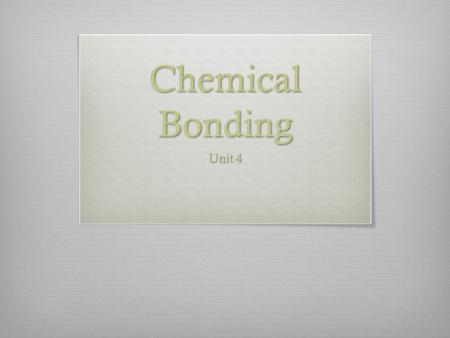 Chemical Bonding Unit 4.  Imagine getting onto a crowded elevator. As people squeeze into the confined space, they come in contact with each other. Many.