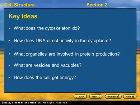 Cell StructureSection 2 Key Ideas What does the cytoskeleton do? How does DNA direct activity in the cytoplasm? What organelles are involved in protein.
