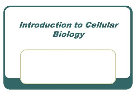 Introduction to Cellular Biology. Essential Questions What is the cell theory? What are the characteristics of prokaryotes and eukaryotes?
