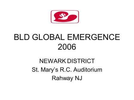BLD GLOBAL EMERGENCE 2006 NEWARK DISTRICT St. Mary's R.C. Auditorium Rahway NJ.