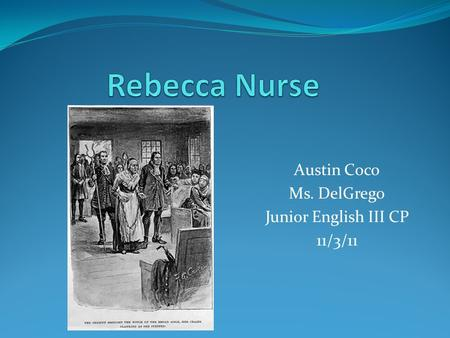 Austin Coco Ms. DelGrego Junior English III CP 11/3/11.