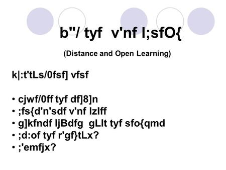 B/ tyf v'nf l;sfO{ (Distance and Open Learning) k|:t'tLs/0fsf] vfsf cjwf/0ff tyf df]8]n ;fs{d'n'sdf v'nf lzIff g]kfndf ljBdfg gLlt tyf sfo{qmd ;d:of tyf.