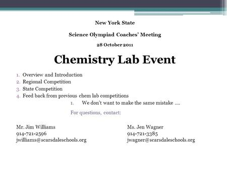 New York State Science Olympiad Coaches' Meeting 28 October 2011 Chemistry Lab Event 1.Overview and Introduction 2.Regional Competition 3.State Competition.