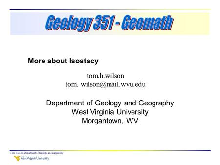 Tom Wilson, Department of Geology and Geography tom.h.wilson tom. Department of Geology and Geography West Virginia University Morgantown,