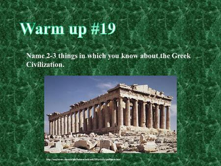 Name 2-3 things in which you know about the Greek Civilization.