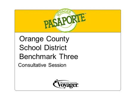 Orange County School District Benchmark Three Consultative Session.