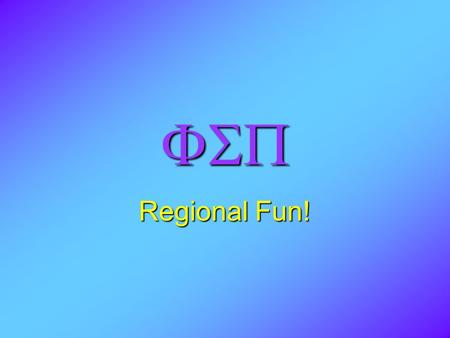  Regional Fun!. Central Region Beta Omega Chapter.