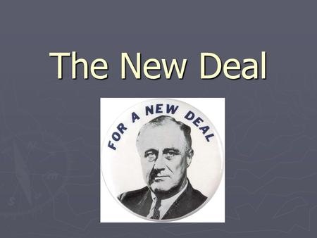 The New Deal. President Franklin D. Roosevelt's plan/program to alleviate the problems of the Great Depression focusing on relief for the needy, economic.