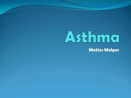Matías Melgar. Introduction Asthma is a chronic lung disease that inflames and narrows the airways. Asthma may cause a whistling sound, chest tightness,