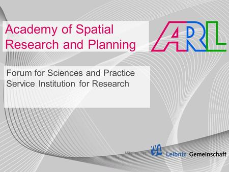 Academy of Spatial Research and Planning Forum for Sciences and Practice Service Institution for Research Mitglied der.
