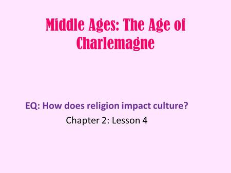 Middle Ages: The Age of Charlemagne