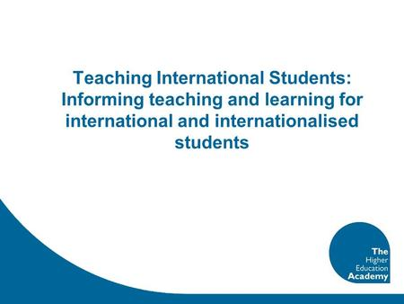Teaching International Students: Informing teaching and learning for international and internationalised students.