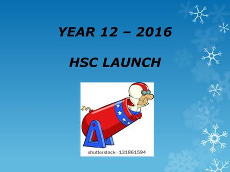 YEAR 12 – 2016 HSC LAUNCH. SENIOR PREP. - LEARNING SUPPORT PROGRAM ALL YEAR 12 STUDENTS HAVE ACCESS TO REGULAR SUPPORT WITH:  ESSAY WRITING  EXAM TECHNIQUES.