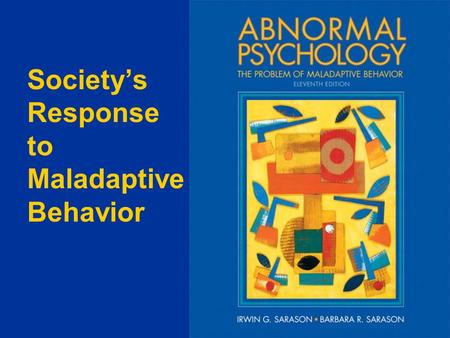 Society's Response to Maladaptive Behavior