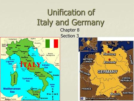 Unification of Italy and Germany Unification of Italy and Germany Chapter 8 Section 3.