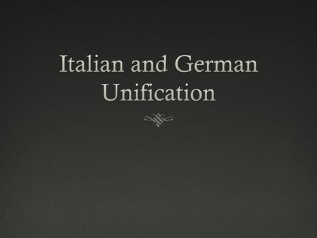 Italian Unification (review)Italian Unification (review)  Prior to 1860 Italy was nothing more than a region of competing city states  Italians, under.
