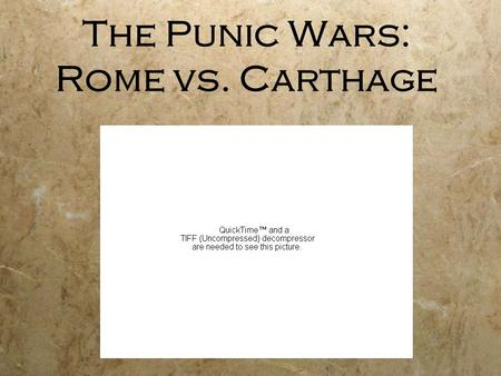 The Punic Wars: Rome vs. Carthage. Cause Control of the Mediterranean.