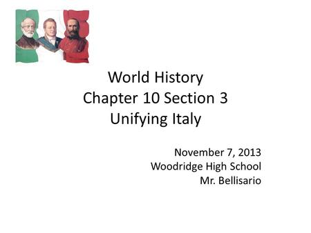 World History Chapter 10 Section 3 Unifying Italy