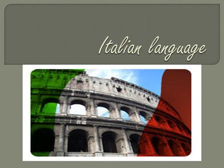  Widely considered as one of the most beautiful spoken languages in the world, Italian is thought of as the language of opera, art, gastronomy and, of.