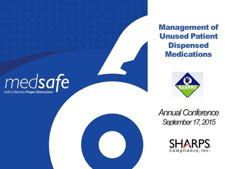Management of Unused Patient Dispensed Medications Annual Conference September 17, 2015.