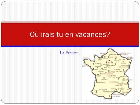 La France Où irais-tu en vacances?. Introduction Have you ever wanted to travel to France? There are hundreds of cities in France including the capital.