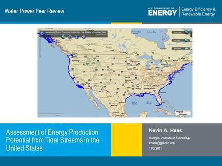1 | Program Name or Ancillary Texteere.energy.gov Water Power Peer Review Assessment of Energy Production Potential from Tidal Streams in the United States.