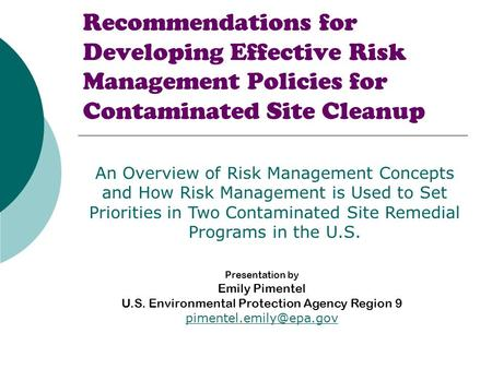 Recommendations for Developing Effective Risk Management Policies for Contaminated Site Cleanup An Overview of Risk Management Concepts and How Risk Management.