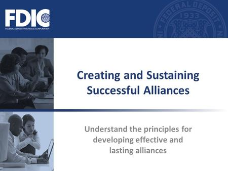Understand the principles for developing effective and lasting alliances Creating and Sustaining Successful Alliances.