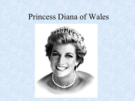Princess Diana of Wales. Princess Diana's Background *Born July 1, 1961, in Sandringham, England *Married Prince Charles on July 29, 1981 *They had two.