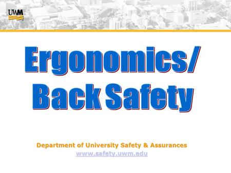Department of University Safety & Assurances www.safety.uwm.edu.