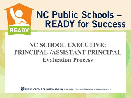 NC SCHOOL EXECUTIVE: PRINCIPAL /ASSISTANT PRINCIPAL Evaluation Process