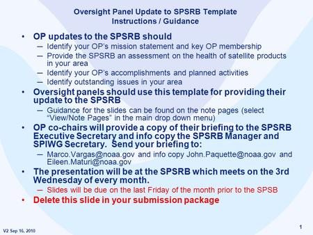 V2 Sep 16, 2010 1 Oversight Panel Update to SPSRB Template Instructions / Guidance OP updates to the SPSRB should ─ Identify your OP's mission statement.