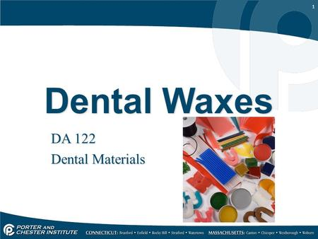 1 Dental Waxes DA 122 Dental Materials DA 122 Dental Materials.