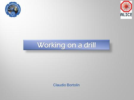 Claudio Bortolin. Drilling: – tungsten carbide tip welded on twisted ss cable – drill to operate the rotation – counter-flow at 200 mbar w/manometer to.