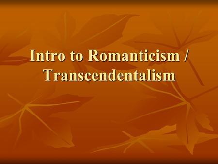 3 02 romanticism and transcendentalism