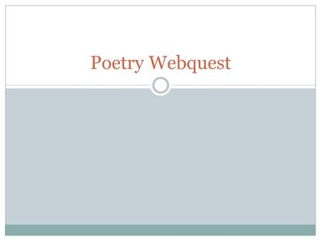 Poetry Webquest. Introduction Though Emily Dickenson and Henry Wadsworth Longfellow had different poetry styles, they have both become two of the most.