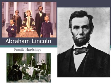 "Abraham Lincoln Family Hardships. Nancy Hanks Lincoln Mother of Abraham Lincoln Had three children: Sarah, Abraham and Thomas. Died in 1818 of ""Milk Sickness."""