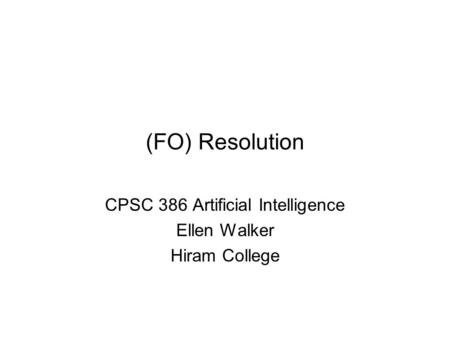 CPSC 386 Artificial Intelligence Ellen Walker Hiram College