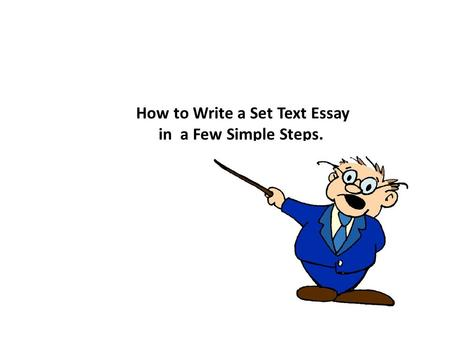 How to Write a Set Text Essay in a Few Simple Steps.