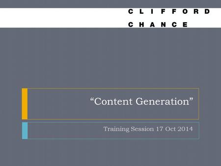 """Content Generation"" Training Session 17 Oct 2014."