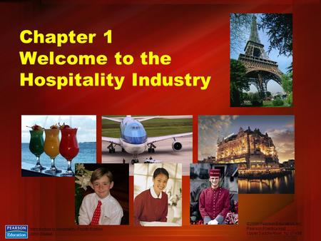 Chapter 1 Welcome to the Hospitality Industry