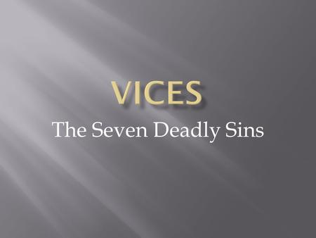 The Seven Deadly Sins.  An overly high opinion of oneself; exaggerated self- esteem; conceit, arrogance, vanity, self-satisfaction.  Pride and vanity.