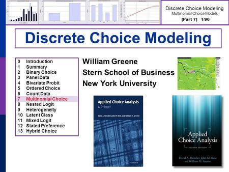 [Part 7] 1/96 Discrete Choice Modeling Multinomial Choice Models Discrete Choice Modeling William Greene Stern School of Business New York University 0Introduction.