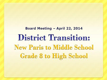 Board Meeting – April 22, 2014.  Communication  Orientation  Scheduling  Cafeteria  Transportation  Maintenance.
