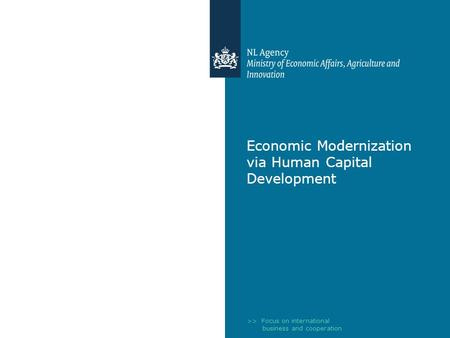 >> Focus on international business and cooperation Economic Modernization via Human Capital Development.