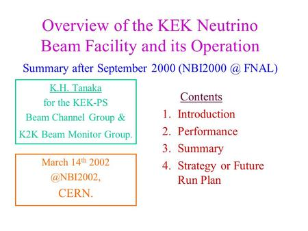 Overview of the KEK Neutrino Beam Facility and its Operation Summary after September 2000 FNAL) K.H. Tanaka for the KEK-PS Beam Channel Group.