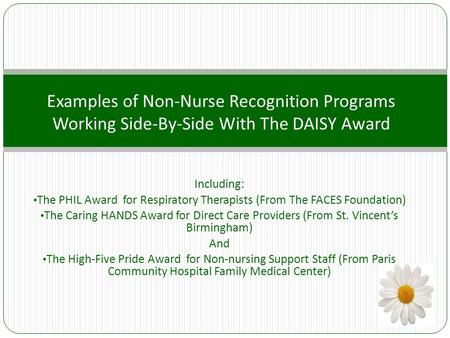 Including: The PHIL Award for Respiratory Therapists (From The FACES Foundation) The Caring HANDS Award for Direct Care Providers (From St. Vincent's Birmingham)