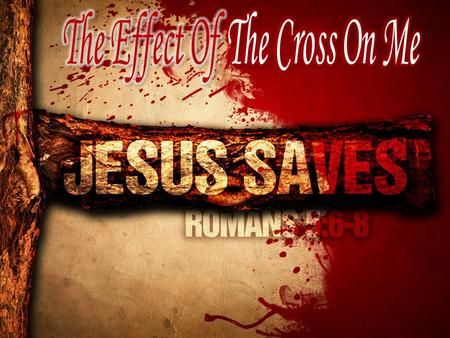 The Effect Of The Cross On Me